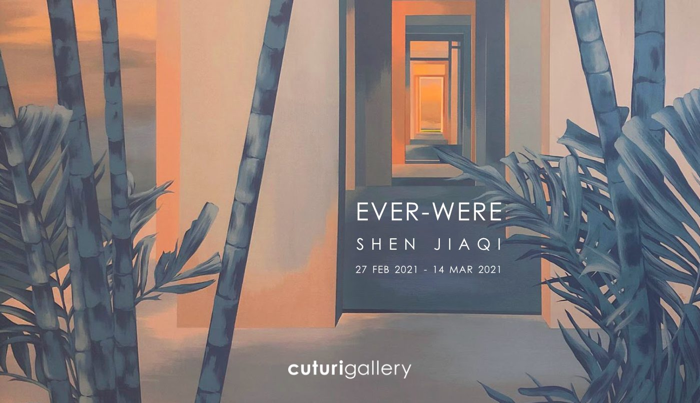 Ever-Were: Solo Exhibition by Shen Jiaqi